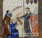 Ars Antiqua - Works by Various Composers / Capella de Ministrers, Carles Magraner