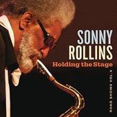 Sonny Rollins: Holding the Stage