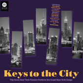 Leon Fleisher (Piano/Conductor)/Axel Tosca/Mike Renzi/Lee Musiker: Keys to the City: Great New York Pianists Perform the Great New York Songs