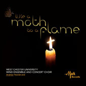 Like a Moth to a Flame - Viet Cuong (b.1990): Moth; Ryan George (b.1978): Riff Raff; Respighi: Huntingtower; Milhaud: Suite Francaise; Stravinsky: Mass / West Chester Univ. Winds