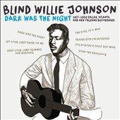 Blind Willie Johnson: Dark Was the Night