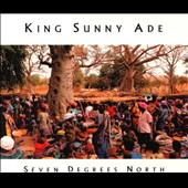King Sunny Ade: Seven Degrees North