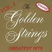 Golden Strings: Golden Strings' Greatest Hits, Vol. 1 *