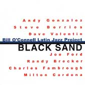 Bill O'Connell Latin Jazz Project (Piano): Black Sand