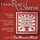 I Am the Rose of Sharon - Early American Vocal Music Vol 1