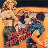 Various Artists: Young and Wild