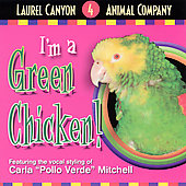 Laurel Canyon Animal Company: I'm a Green Chicken