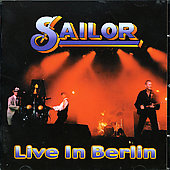 Sailor: Live In Berlin