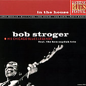 Bob Stroger: In the House: Live at Lucerne, Vol. 1