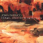 John Patitucci: Songs, Stories & Spirituals