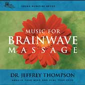 Jeffrey D. Thompson: Sound Medicine: Music for Brainwave Massage