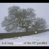 k.d. lang: Hymns of the 49th Parallel