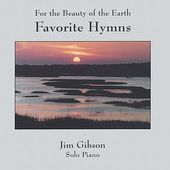 Jim Gibson (Piano): Favorite Hymns: For the Beauty of the Earth