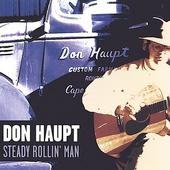 Don Haupt: Steady Rollin' Man