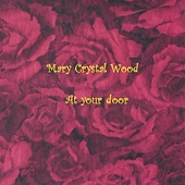 Mary Crystal Wood: At Your Door