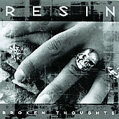 Broken Thoughts: Resin