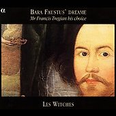 Bara Faustus' Dreame / Les Witches