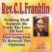 Rev. C.L. Franklin: Nothing Shall Separate Me From The Love Of God