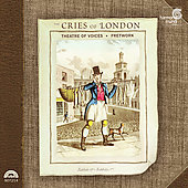 The Cries of London / Hillier, Fretwork, Theatre of Voices