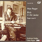 Max Reger: Vocal Music Vol 5 / Andreas Weller, Götz Payer