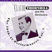 Claude Thornhill: The 1946-47 Performances, Vol. 1 [Remaster]